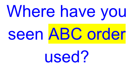We tried to connect meaning and purpose to the importance of knowing how to use ABC order.
